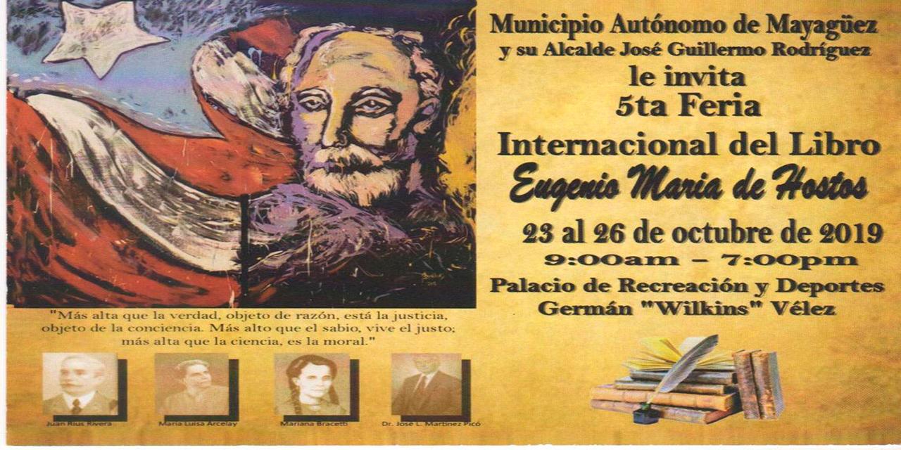 5ta Feria Internacional del Libro entre el 23 de octubre y el 26 de octubre, 2019, de 9:00 am a 7:00 pm en el Palacio de los Deportes, Mayagüez, PR.